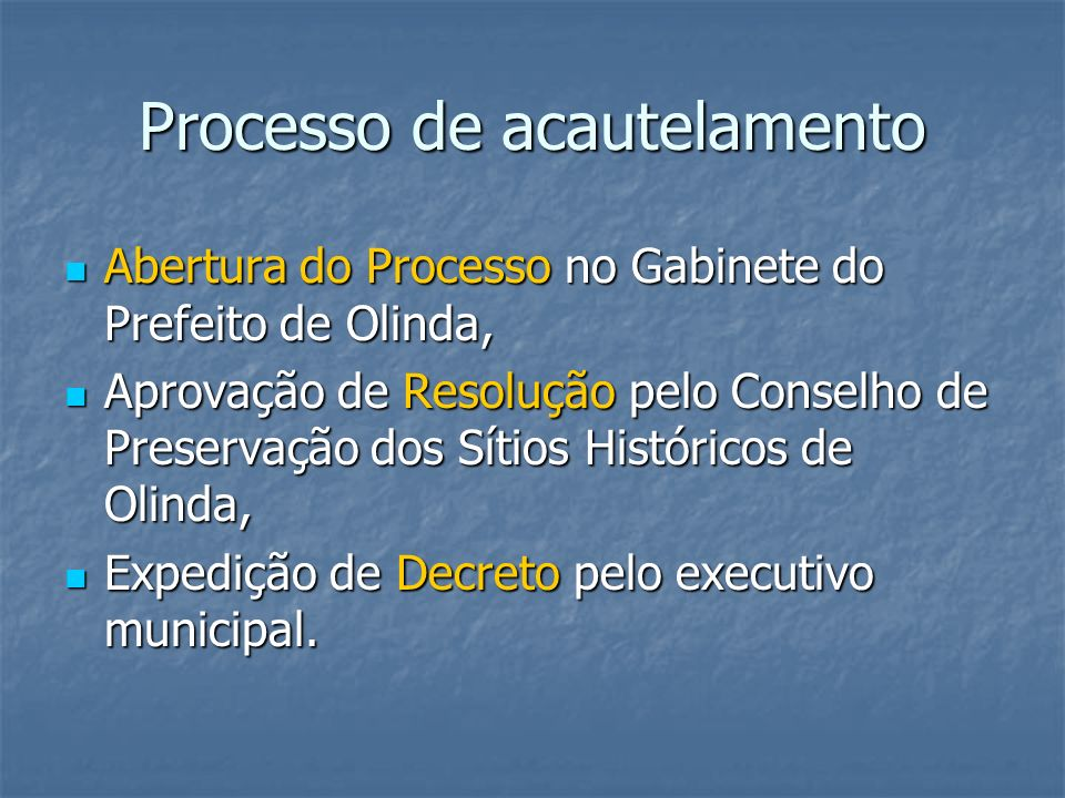 Processo de acautelamento Abertura do Processo no Gabinete do Prefeito de Olinda, Abertura do Processo no Gabinete do Prefeito de Olinda, Aprovação de