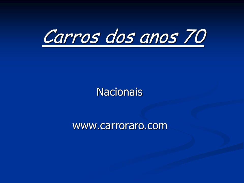 Carros dos anos 70 Carros dos anos 70 Nacionais Nacionais www.carroraro.com www.carroraro.com