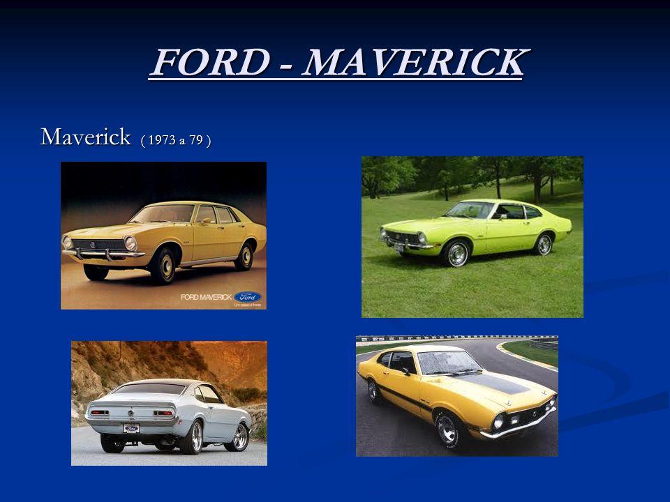 FORD - MAVERICK Maverick ( 1973 a 79 )