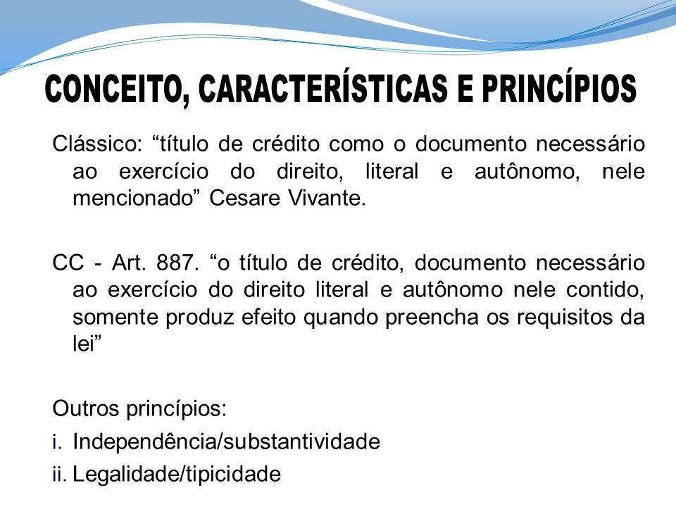 Clássico: título de crédito como o documento necessário ao exercício do direito, literal e autônomo, nele mencionado Cesare Vivante.