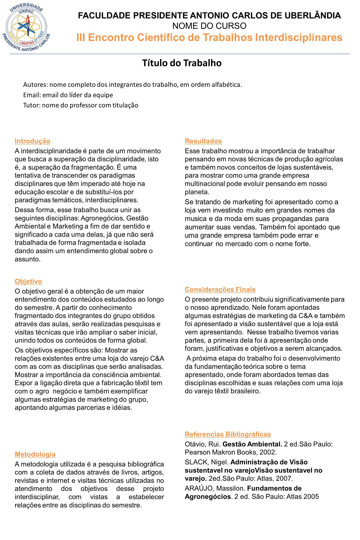 FACULDADE PRESIDENTE ANTONIO CARLOS DE UBERLÂNDIA NOME DO CURSO III Encontro Científico de Trabalhos Interdisciplinares Autores: nome completo dos int