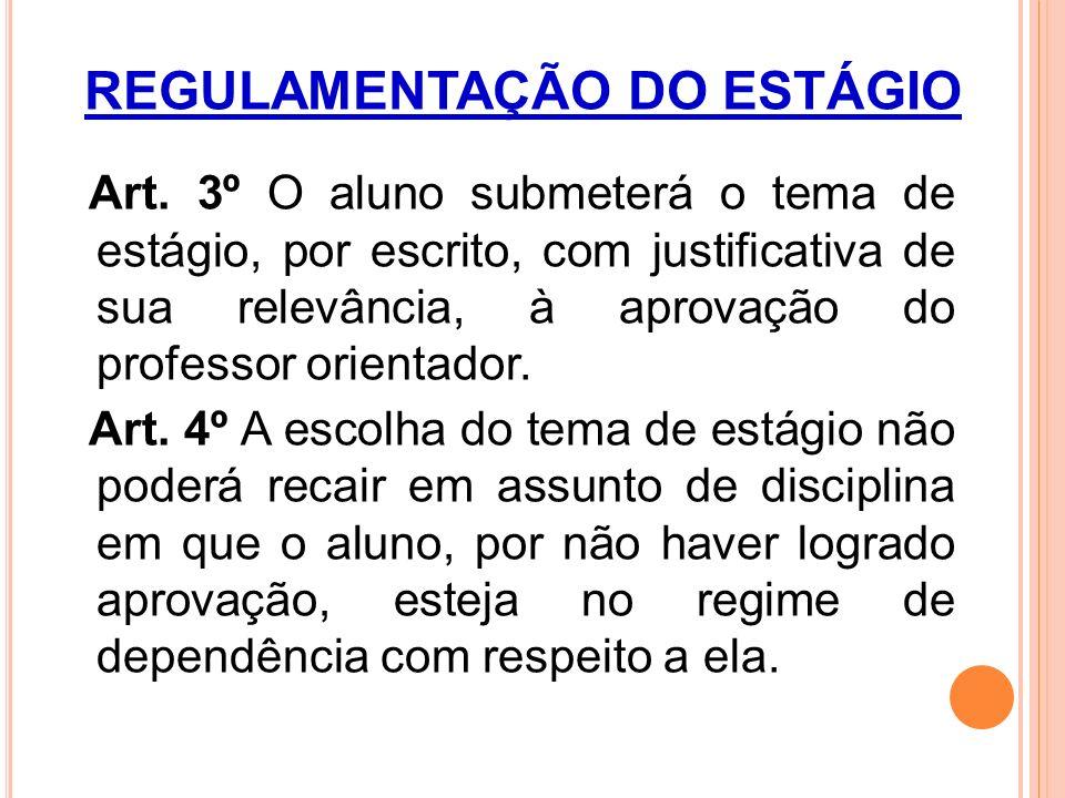 REGULAMENTAÇÃO DO ESTÁGIO Art.