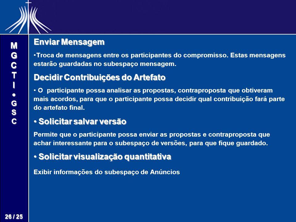 M G C T I G S C 26 / 25 Enviar Mensagem Troca de mensagens entre os participantes do compromisso.