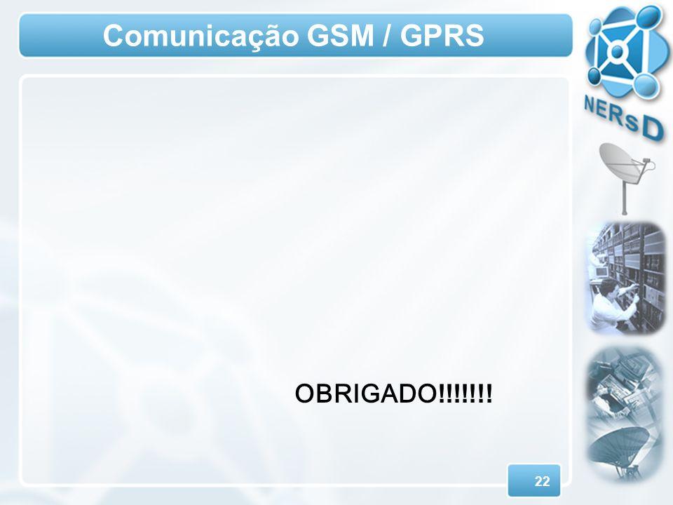 22 Comunicação GSM / GPRS OBRIGADO !!!!!!!