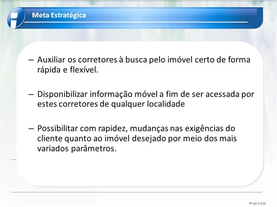 FP.AC.010.00 – Auxiliar os corretores à busca pelo imóvel certo de forma rápida e flexível.