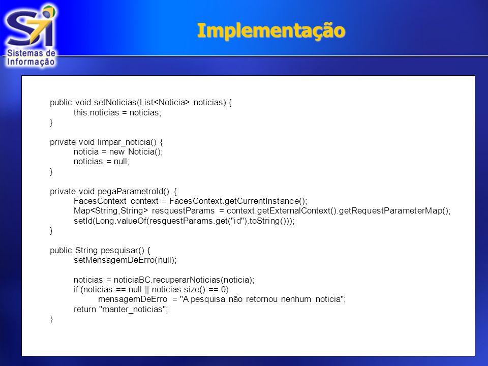 public void setNoticias(List noticias) { this.noticias = noticias; } private void limpar_noticia() { noticia = new Noticia(); noticias = null; } priva