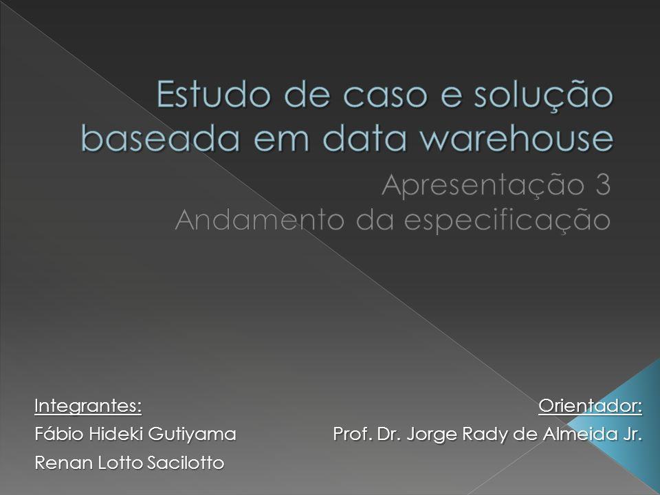 1.Objetivo; 2. Estudo de Caso; 3. Data Warehouse; 4.