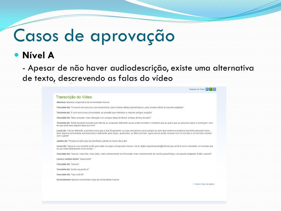 Casos de aprovação Nível A - Apesar de não haver audiodescrição, existe uma alternativa de texto, descrevendo as falas do vídeo