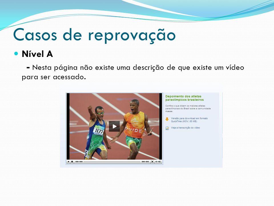 Casos de reprovação Nível A - Nesta página não existe uma descrição de que existe um vídeo para ser acessado.