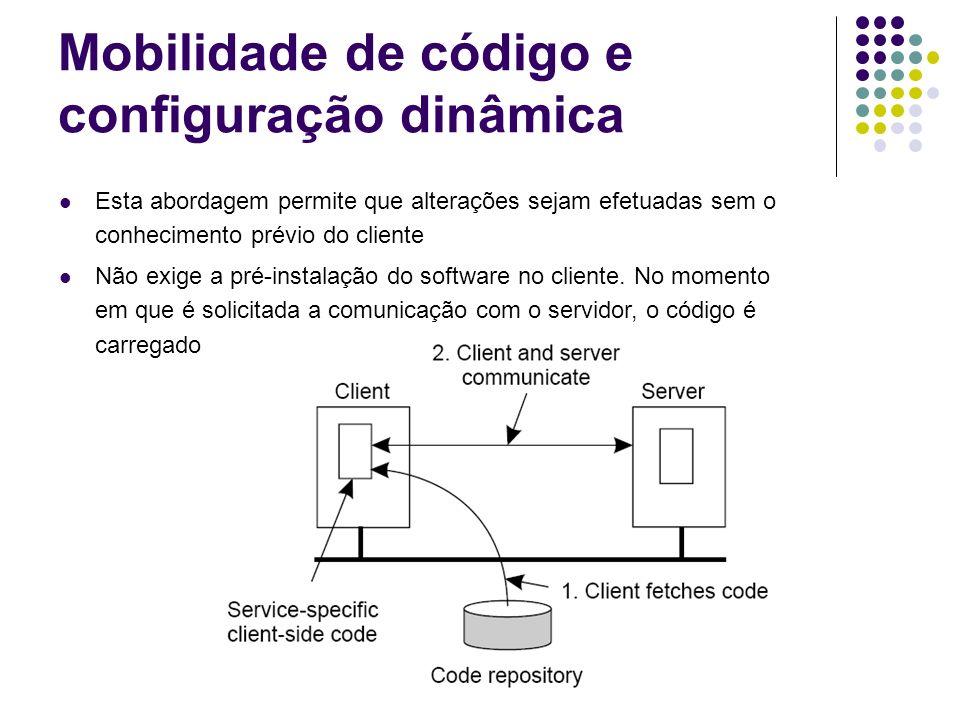Modelos para Migração de Código Nesses modelos, um processo consiste em 3 partes: segmento de código, segmento de recursos e segmento de execução Mobilidade fraca: transferência somente do segmento de código (reinicialização do processo).