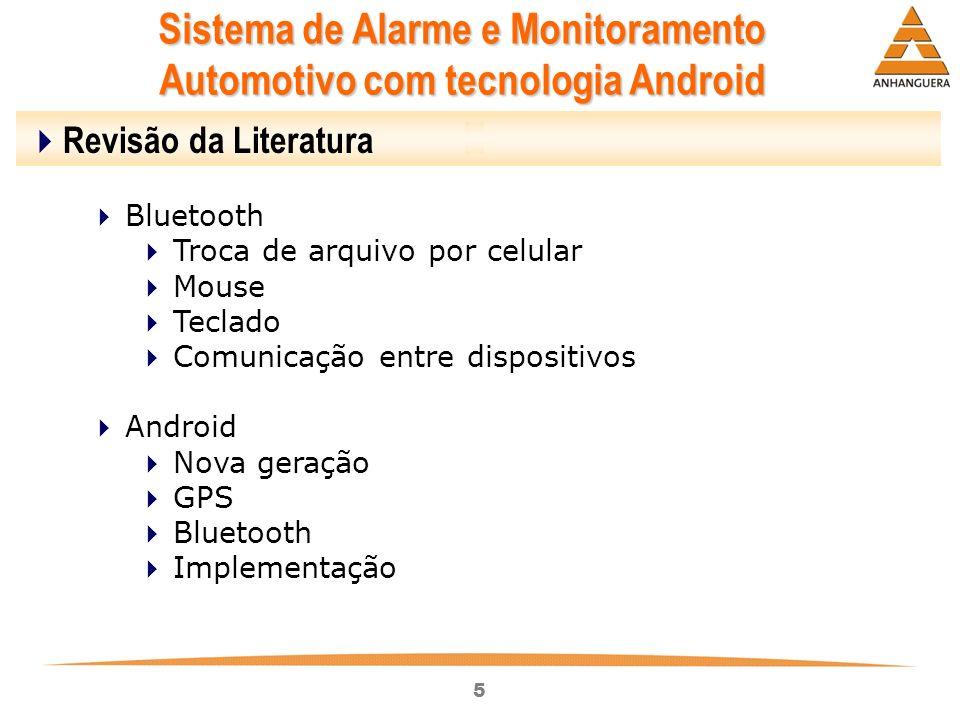 5 Sistema de Alarme e Monitoramento Automotivo com tecnologia Android Revisão da Literatura Bluetooth Troca de arquivo por celular Mouse Teclado Comun