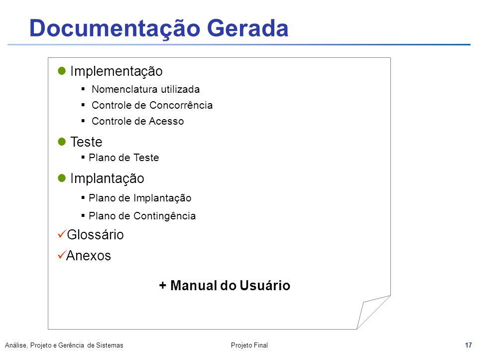 17 Análise, Projeto e Gerência de SistemasProjeto Final Documentação Gerada Implementação Nomenclatura utilizada Controle de Concorrência Controle de