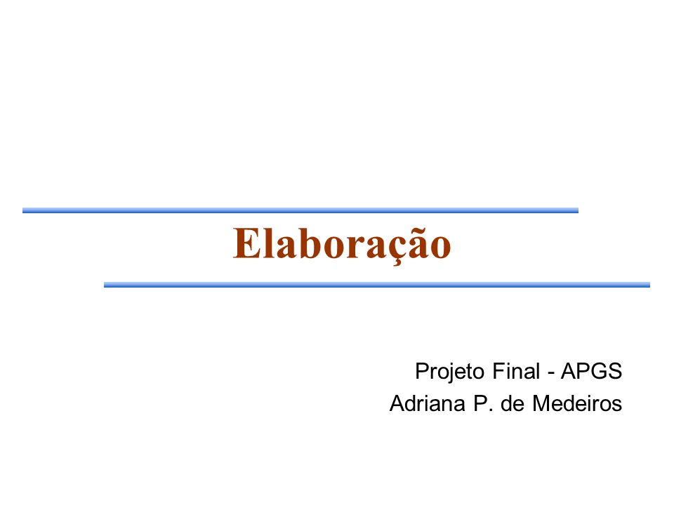 Elaboração Projeto Final - APGS Adriana P. de Medeiros