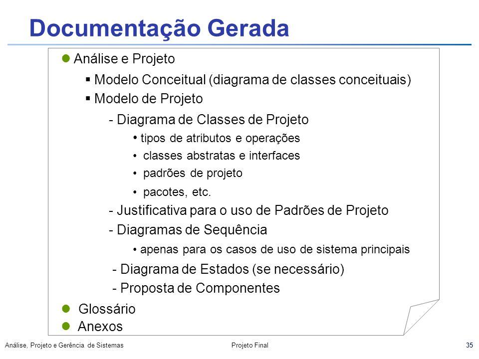 35 Análise, Projeto e Gerência de SistemasProjeto Final Documentação Gerada Análise e Projeto Modelo Conceitual (diagrama de classes conceituais) Mode