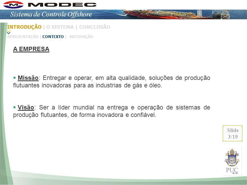 Missão: Entregar e operar, em alta qualidade, soluções de produção flutuantes inovadoras para as industrias de gás e óleo. Visão: Ser a líder mundial
