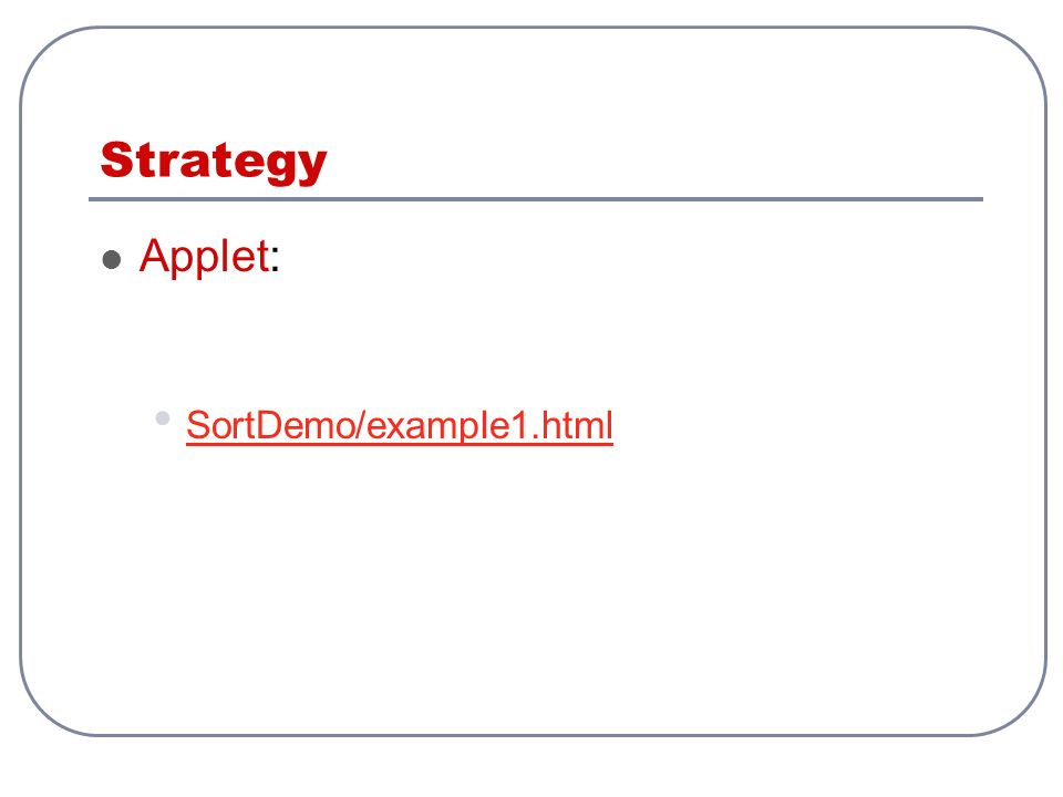 Strategy Applet: SortDemo/example1.html