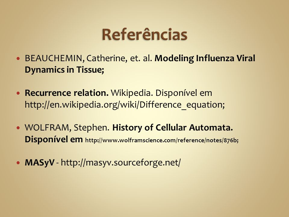 BEAUCHEMIN, Catherine, et. al. Modeling Influenza Viral Dynamics in Tissue; Recurrence relation. Wikipedia. Disponível em http://en.wikipedia.org/wiki