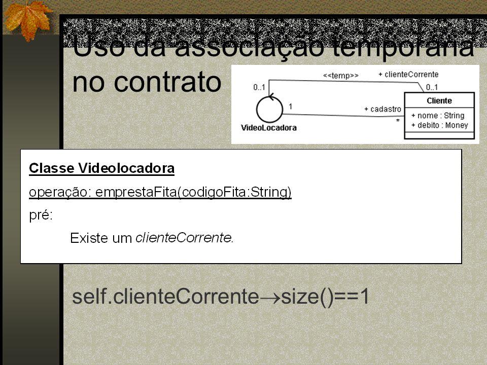 Uso da associação temporária no contrato self.clienteCorrente size()==1