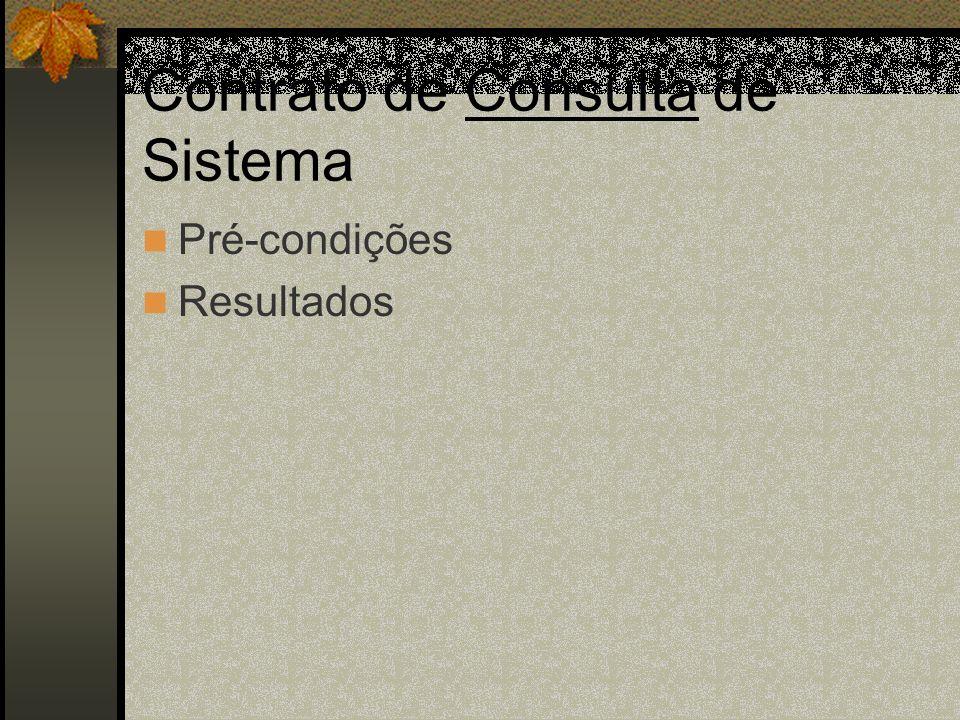 Contrato de Consulta de Sistema Pré-condições Resultados