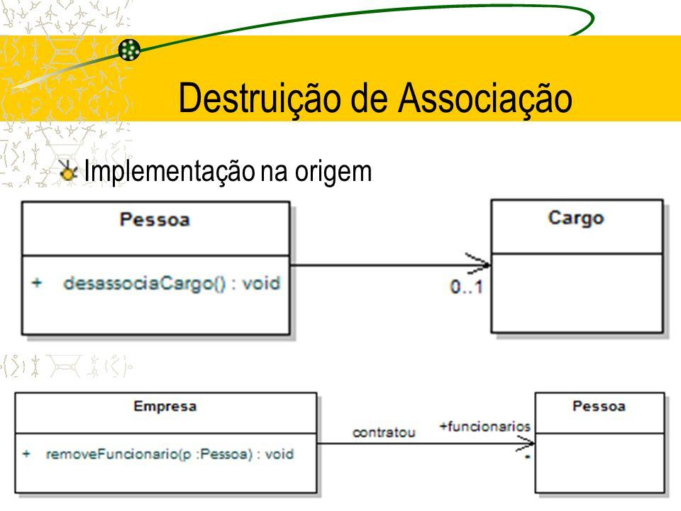 Destruição de Associação Implementação na origem