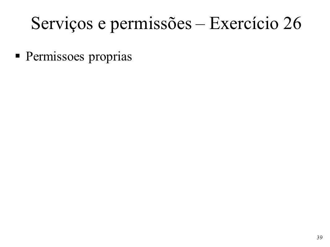 Serviços e permissões – Exercício 26 Permissoes proprias 39