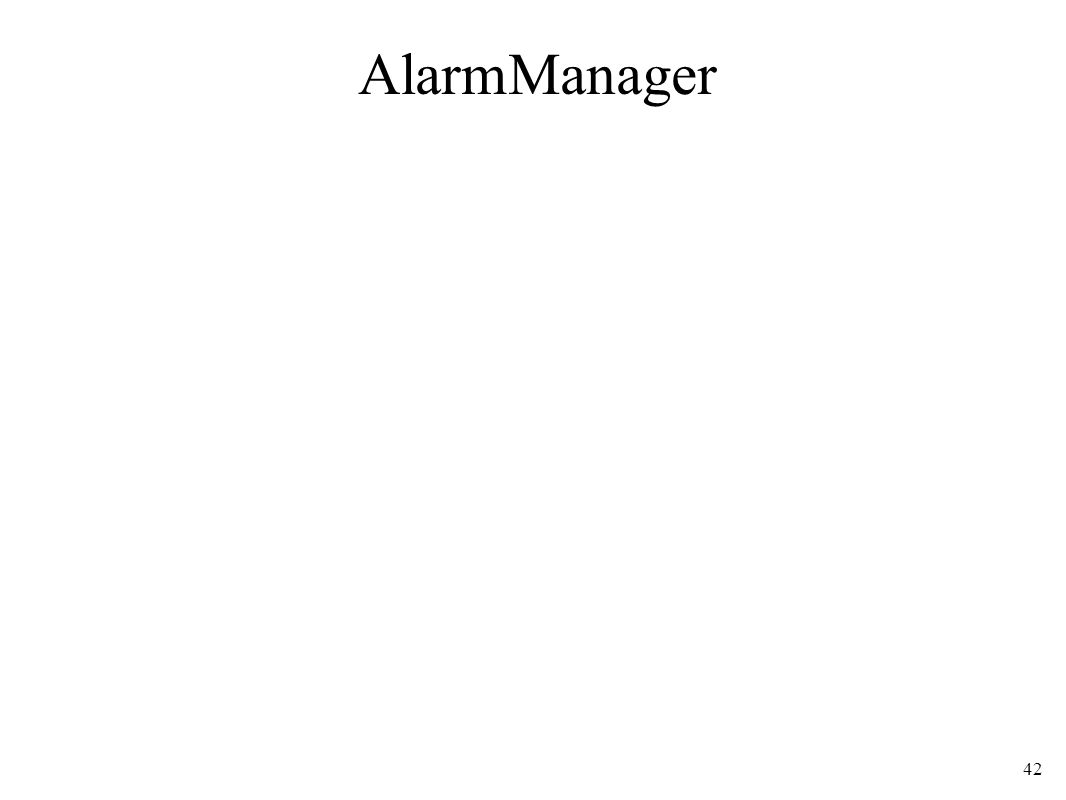 AlarmManager 42