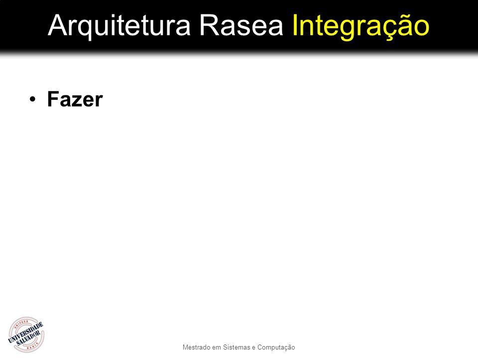 Arquitetura Rasea Integração Fazer Mestrado em Sistemas e Computação