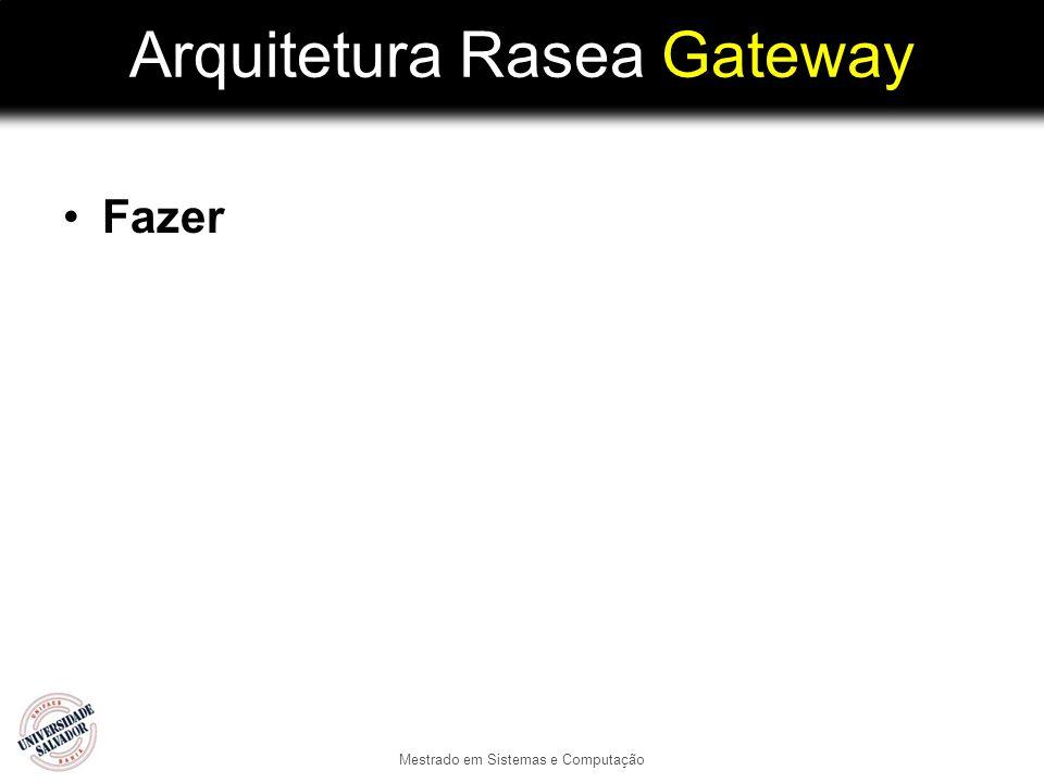 Arquitetura Rasea Gateway Fazer Mestrado em Sistemas e Computação