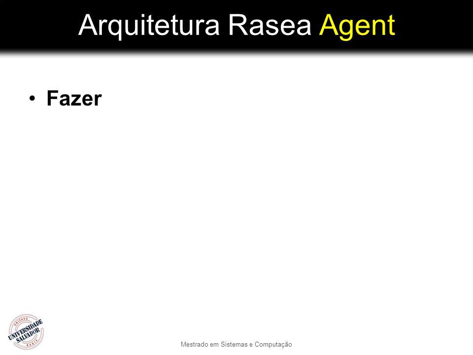 Arquitetura Rasea Agent Fazer Mestrado em Sistemas e Computação