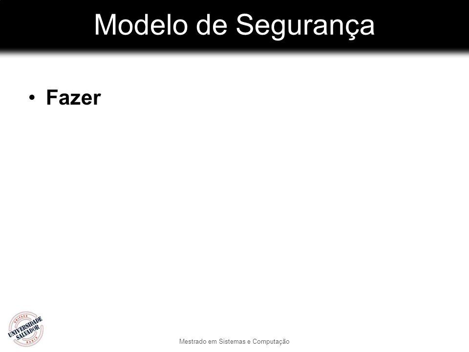 Modelo de Segurança Fazer Mestrado em Sistemas e Computação