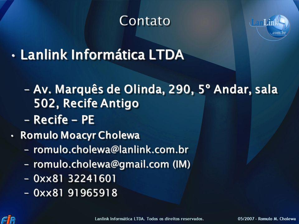 Lanlink Informática LTDALanlink Informática LTDA –Av. Marquês de Olinda, 290, 5º Andar, sala 502, Recife Antigo –Recife - PE Romulo Moacyr CholewaRomu