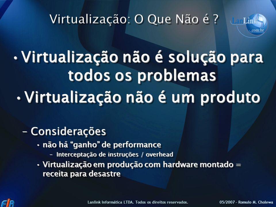 Virtualização não é solução para todos os problemasVirtualização não é solução para todos os problemas Virtualização não é um produtoVirtualização não