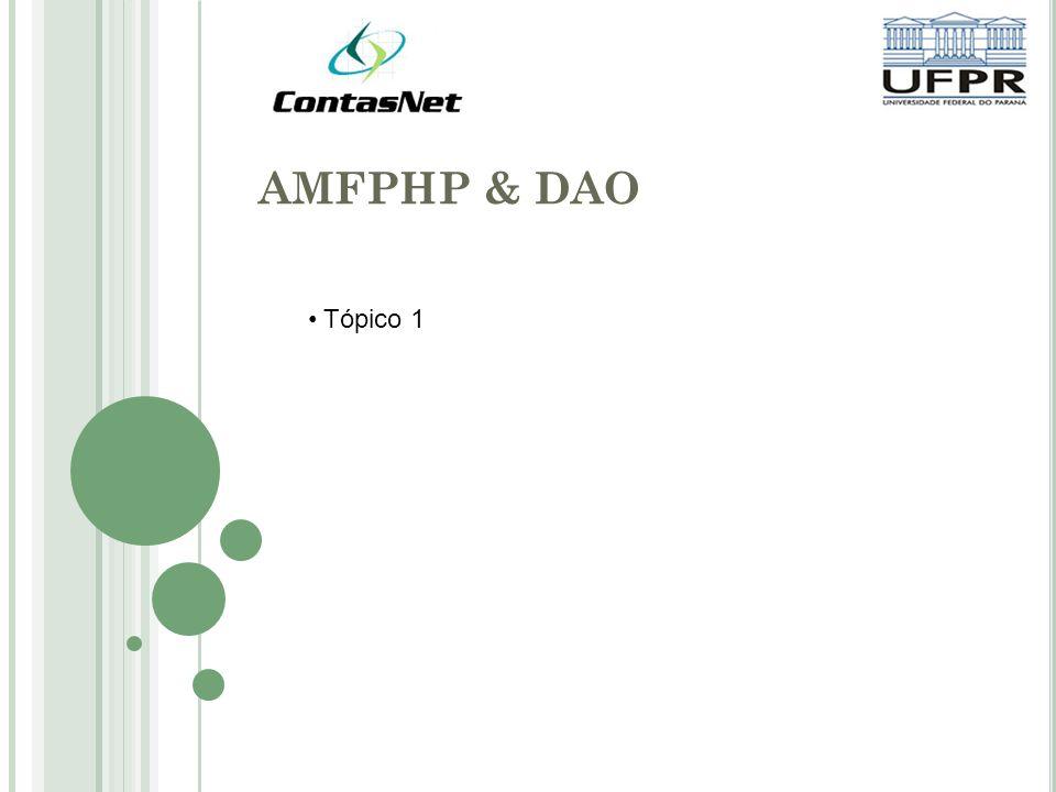 AMFPHP & DAO Tópico 1