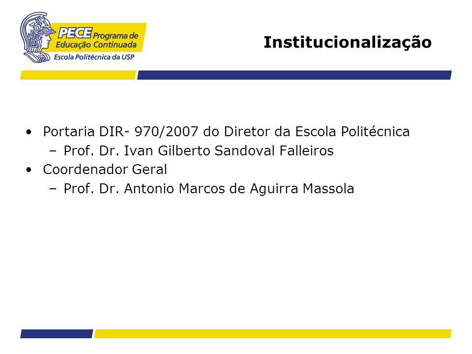 Portaria DIR- 970/2007 do Diretor da Escola Politécnica –Prof. Dr. Ivan Gilberto Sandoval Falleiros Coordenador Geral –Prof. Dr. Antonio Marcos de Agu