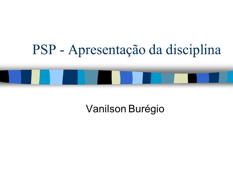 PSP - Apresentação da disciplina Vanilson Burégio