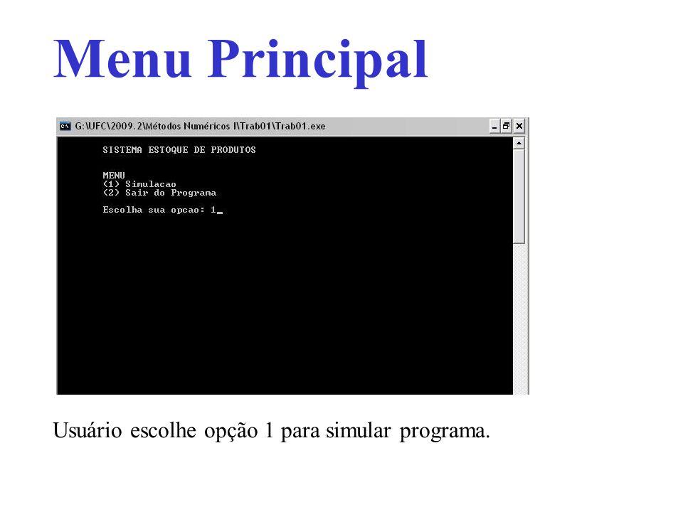 Menu Principal Usuário escolhe opção 1 para simular programa.