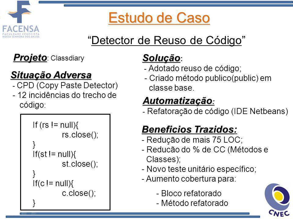 Detector de Reuso de Código Projeto Projeto : Classdiary Situação Adversa - CPD (Copy Paste Detector) - 12 incidências do trecho de código : Solução S
