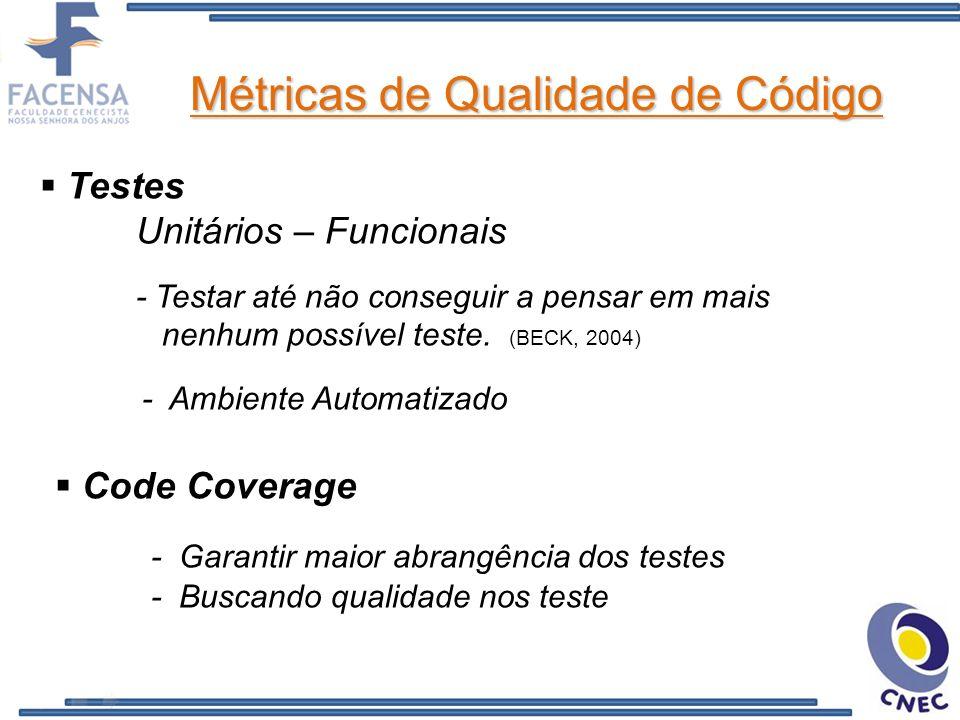 Métricas de Qualidade de Código OO - Acoplamento, Abstração (LANZA, 2006) REFACTORING - Instrumento de otimização - Agir de forma C.I.