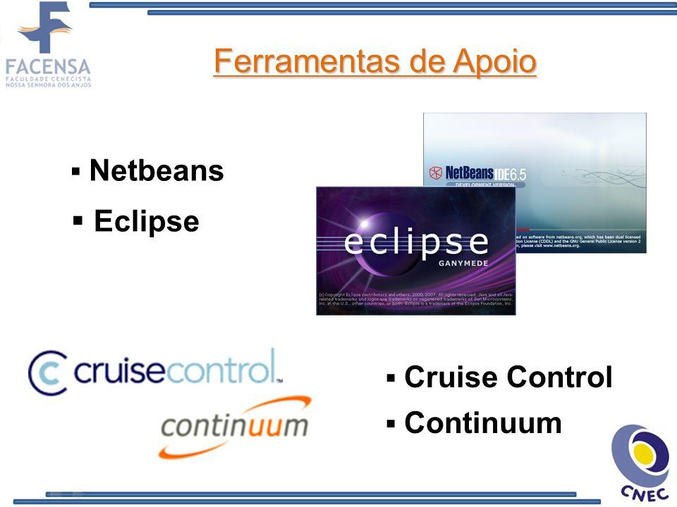 Ferramentas de Apoio Netbeans Cruise Control Eclipse Continuum