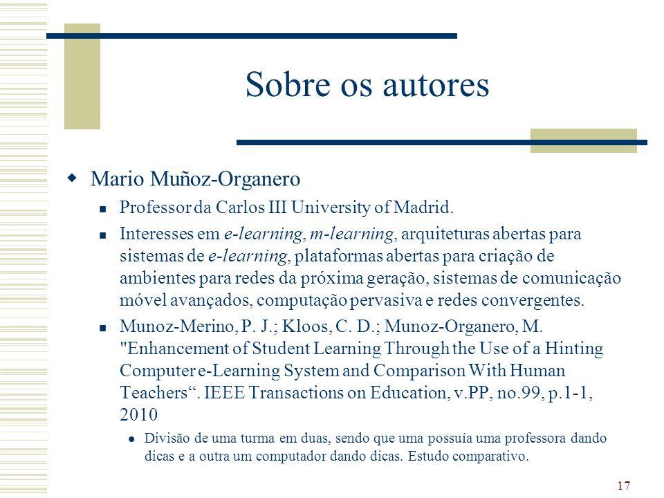 Sobre os autores Mario Muñoz-Organero Professor da Carlos III University of Madrid.