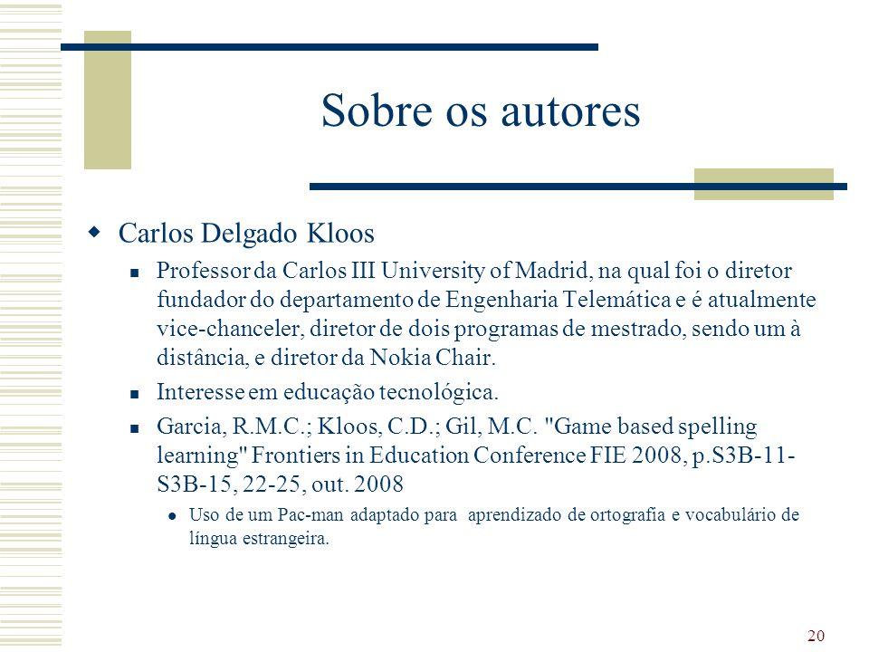 Sobre os autores Carlos Delgado Kloos Professor da Carlos III University of Madrid, na qual foi o diretor fundador do departamento de Engenharia Telemática e é atualmente vice-chanceler, diretor de dois programas de mestrado, sendo um à distância, e diretor da Nokia Chair.