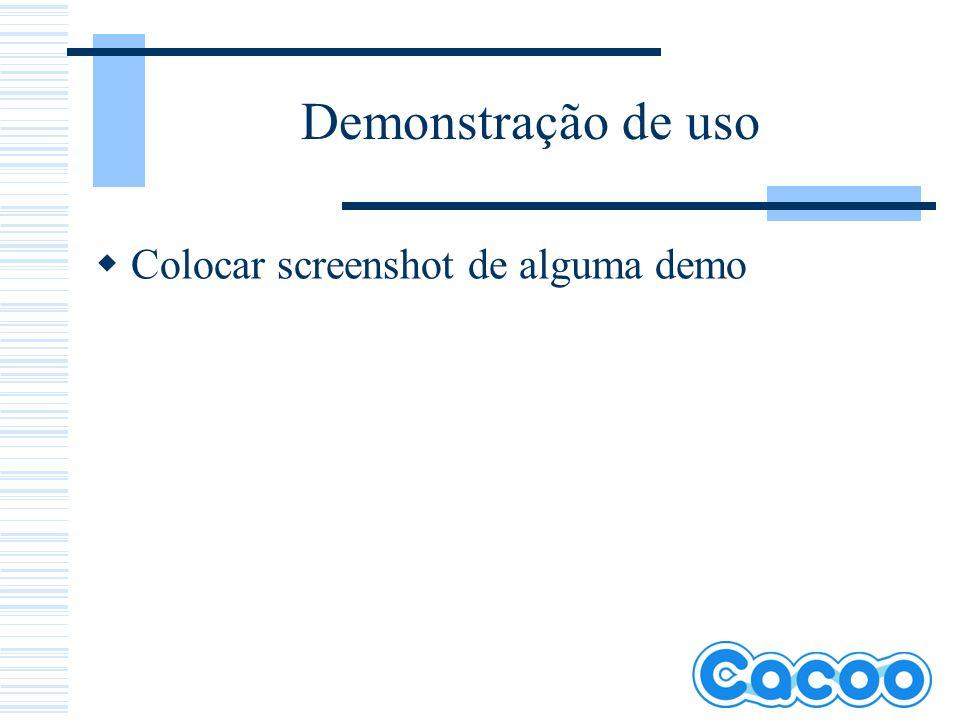 Demonstração de uso Colocar screenshot de alguma demo