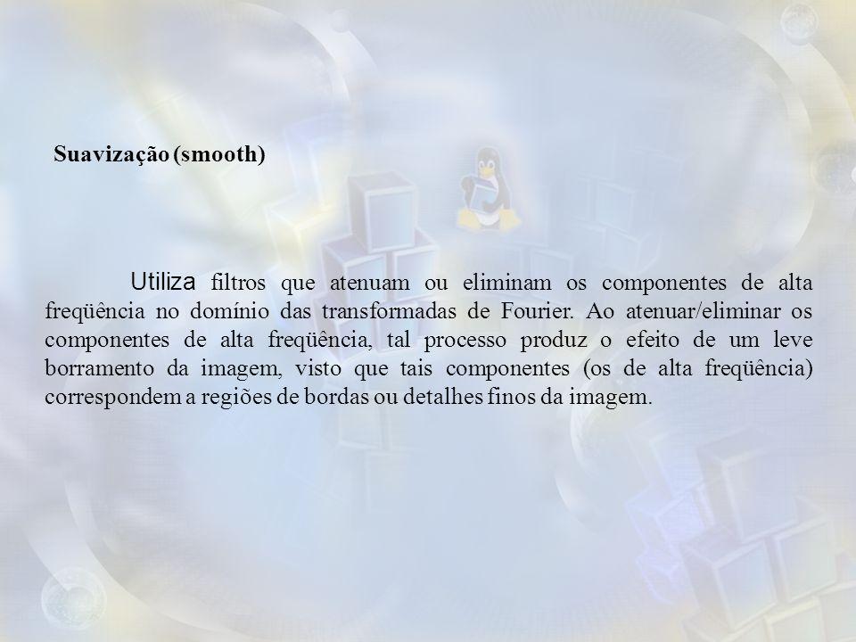 Utiliza filtros que atenuam ou eliminam os componentes de alta freqüência no domínio das transformadas de Fourier.
