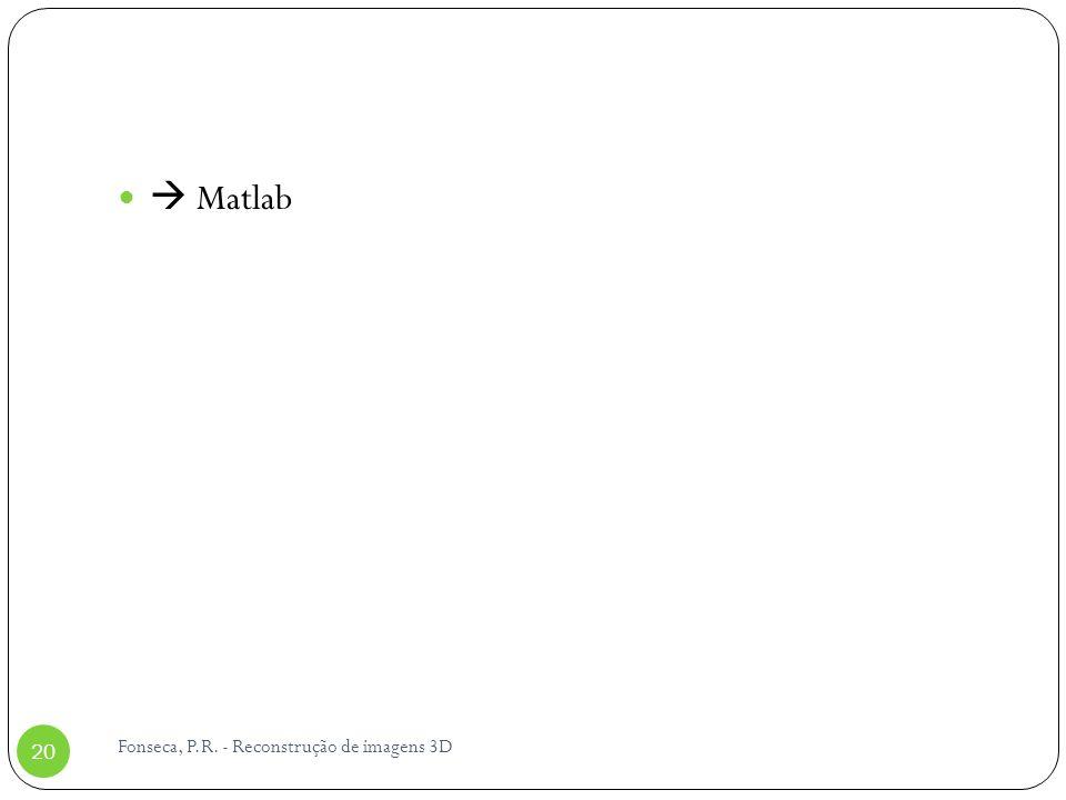Matlab Fonseca, P.R. - Reconstrução de imagens 3D 20