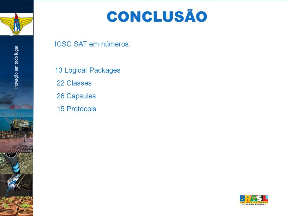 ICSC SAT em números: 13 Logical Packages 22 Classes 26 Capsules 15 Protocols