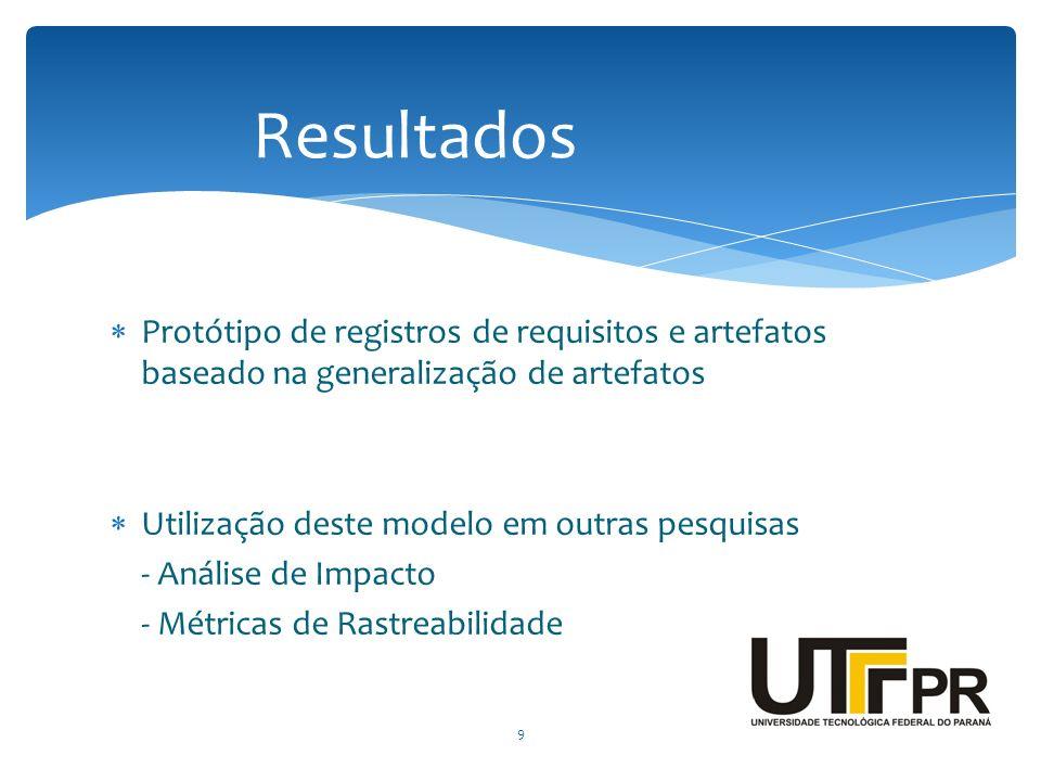 Protótipo de registros de requisitos e artefatos baseado na generalização de artefatos Utilização deste modelo em outras pesquisas - Análise de Impact