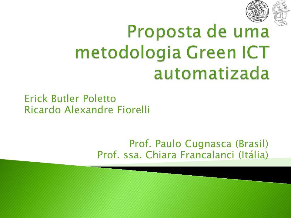 Erick Butler Poletto Ricardo Alexandre Fiorelli Prof. Paulo Cugnasca (Brasil) Prof. ssa. Chiara Francalanci (Itália)