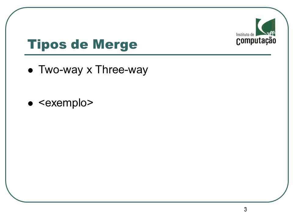 3 Tipos de Merge Two-way x Three-way