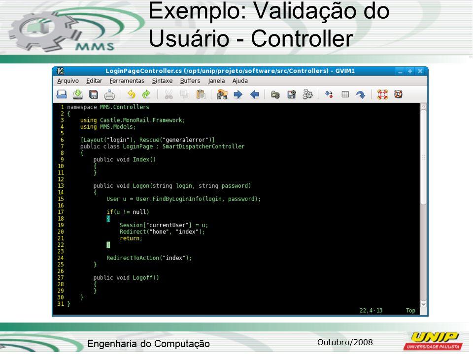 Outubro/2008 Engenharia do Computação Exemplo: Validação do Usuário - Controller Outubro/2008 Engenharia do Computação