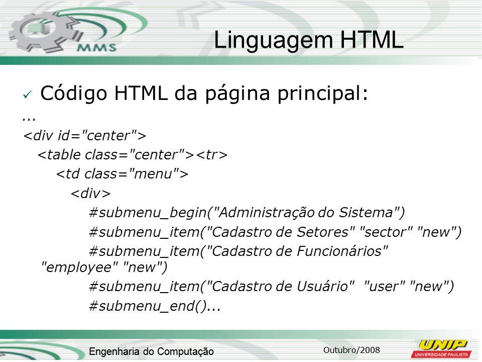 Outubro/2008 Engenharia do Computação Linguagem HTML Código HTML da página principal:... #submenu_begin(